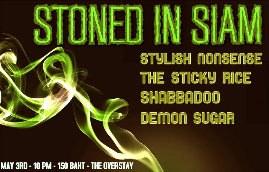 Stoned In Siam Saturday 3 May